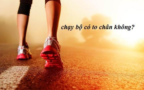 chạy bộ có to chân không