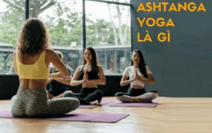 Ashtanga yoga là gì?